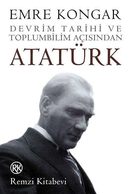 Devrim Tarihi ve Toplumbilim Açısından Atatürk - Emre Kongar