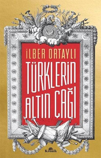 Türklerin Altın Çağı - Prof. Dr. İlber Ortaylı